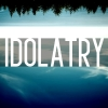 Idolatry