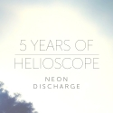 5 Years of Helioscope - Neon Discharge (veeegeee)